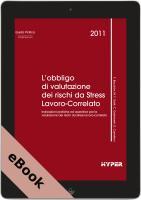 L'obbligo di valutazione dei rischi da Stress Lavoro-Correlato